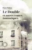 Franz Hellens - Le double - Et autres contes fantastiques.