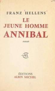Franz Hellens - Le jeune homme Annibal.