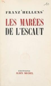 Franz Hellens - Les marées de l'Escaut.