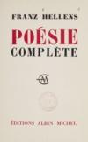Franz Hellens - Poésie complète - 1905-1959.
