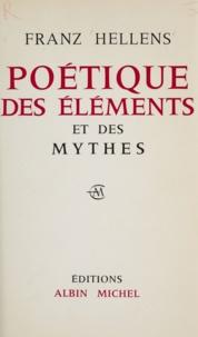 Franz Hellens - Poétique des éléments et des mythes.