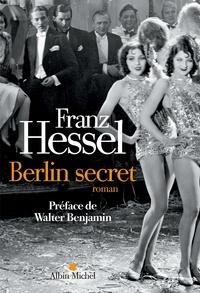 Franz Hessel - Berlin secret.