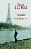 Franz Hessel - Flâneries parisiennes - Précédé de L'art de se promener.