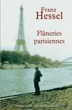 Franz Hessel et Franz Hessel - Flâneries parisiennes.