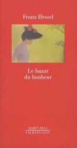 Franz Hessel - Le bazar du bonheur.