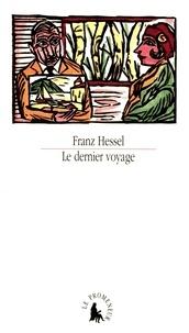 Franz Hessel - Le dernier voyage.