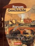 Franz Hofmeier et Hans-Otto Regenhardt - Forum Geschichte Ausgabe Bayern - Band 3, Von der Französischen Revolution bis zur Weimarer Republik.