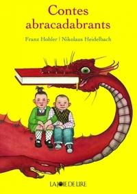 Franz Hohler et Nikolaus Heidelbach - Contes abracadabrants.