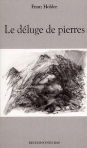 Franz Hohler - Le déluge de pierres.