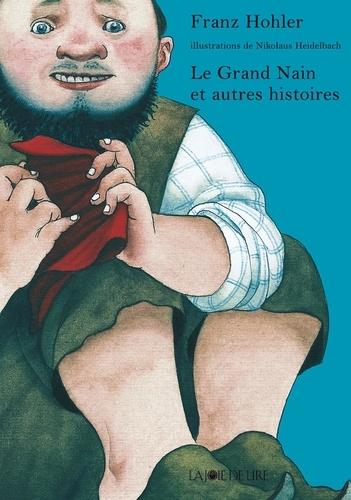 Franz Hohler - Le Grand Nain et autres histoires.