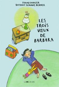 Franz Hohler et Rotraut Susanne Berner - Les trois voeux de Barbara.