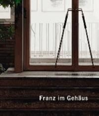 Franz im Gehäus.