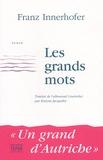 Franz Innerhofer - Les grands mots.