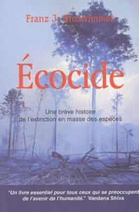 Franz-J Broswimmer - Ecocide - Une brève histoire de l'extinction en masse des espèces.