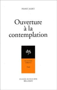 Franz Jalics - Ouverture à la contemplation - Introduction à l'attitude contemplative et à la prière de Jésus.
