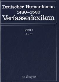 Ucareoutplacement.be Verfasser-Lexikon 1 A-K - Deutscher Humanismus 1480-1520 Image