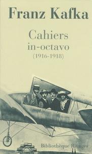 Franz Kafka - Cahiers In-Octavo.