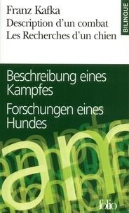 Franz Kafka - Description d'un combat Les recherches d'un chien - Edition bilingue français-allemand.