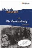 Franz Kafka et Alexandra Wölke - Die Verwandlung. EinFach Deutsch ...verstehen - Neubearbeitung.