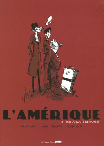 Franz Kafka et Daniel Casanave - L'Amérique Tome 2 : Sur la route de Ramsès.