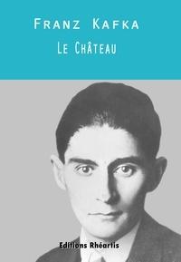 Franz Kafka - Le Chateau.