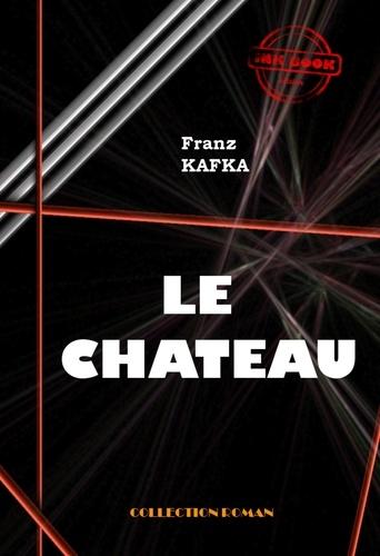 Franz Kafka - Le Château - édition intégrale.