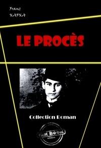 Franz Kafka - Le Procès - édition intégrale.