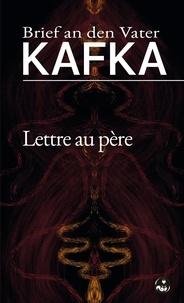 Franz Kafka - Lettre au père (Brief an den Vater) - Édition bilingue français-allemand.
