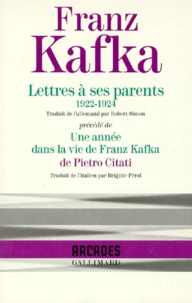 Franz Kafka et Pietro Citati - Lettres à ses parents (1922-1924) - Précédé de Une année dans la vie de Franz Kafka.