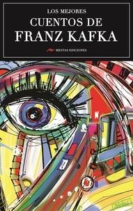 Franz Kafka - Los mejores cuentos de Franz Kafka - Selección de cuentos.