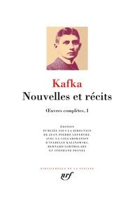 Franz Kafka - Oeuvres complètes - Volume 1, Nouvelles et récits.