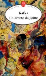 Franz Kafka - Un artiste du jeûne. suivi de Contemplation. et Le verdict.