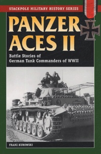 Franz Kurowski - Panzer Aces II - Battle stories of German Tank Commanders of World War II.