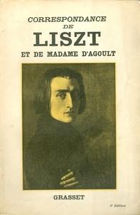 Franz Liszt et Marie d' Agoult - Correspondance de Liszt et de Madame d'Agoult 1833-1940.