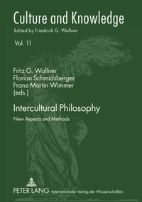 Franz martin Wimmer et Florian Schmidsberger - Intercultural Philosophy - New Aspects and Methods.