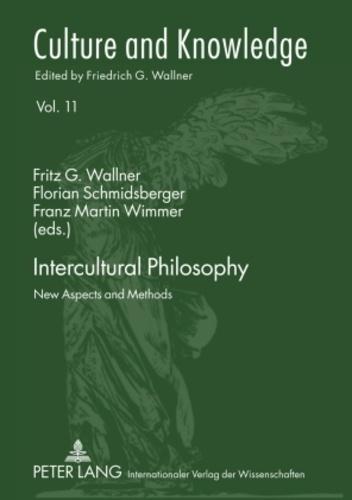 Franz martin Wimmer et Florian Schmidsberger - Intercultural Philosophy - New Aspects and Methods.