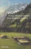 Franz Michael Felder - Aus Meinem Leben.