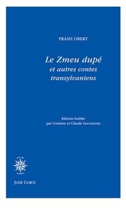 Franz Obert - Le zmeu dupé et autres contes de Transylvanie.