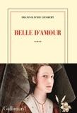 Franz-Olivier Giesbert - Belle d'amour.