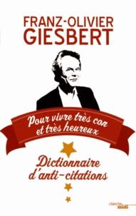 Dictionnaire danti-citations - Pour vivre très con et très heureux.pdf