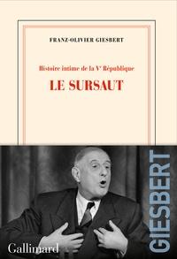Franz-Olivier Giesbert - Histoire intime de la Vᵉ République - Tome 1, Le sursaut.