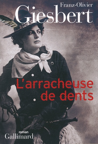 Franz-Olivier Giesbert - L'arracheuse de dents.