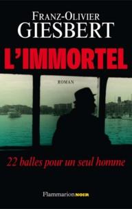 Franz-Olivier Giesbert - L'Immortel.