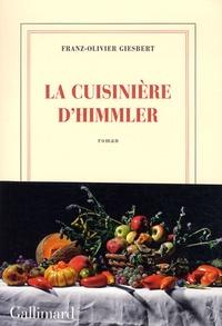 Franz-Olivier Giesbert - La cuisinière d'Himmler.