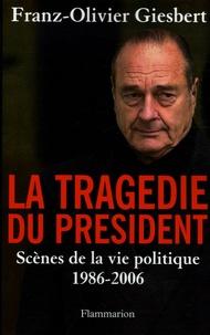 Ucareoutplacement.be La Tragédie du président - Scènes de la vie politique (1986-2006) Image