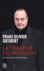 Alixetmika.fr La tragédie du président - Scènes de la vie politique (1986-2006) Image