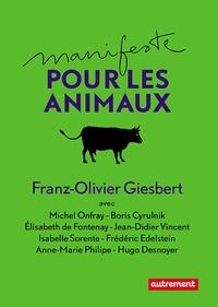 Franz-Olivier Giesbert et Michel Onfray - Manifeste pour les animaux.