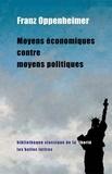 Franz Oppenheimer - Moyens économiques contre moyens politiques.