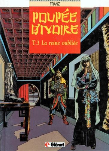 Franz - Poupée d'ivoire Tome 3 : La Reine oubliée.