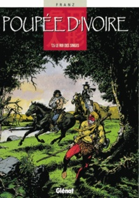 Franz - Poupée d'ivoire Tome 5 : Le roi des singes.